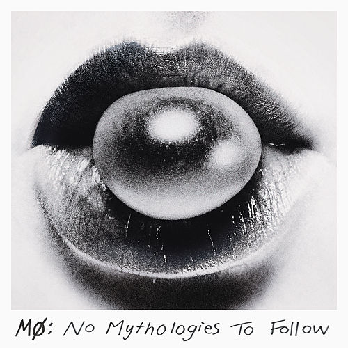 No Mythologies to Follow (Deluxe) by Mø