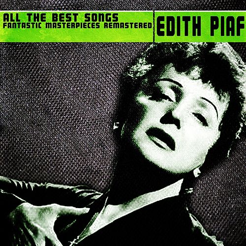All the Best (Fantastic masterpieces remastered) de Edith Piaf