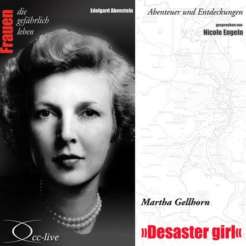 Abenteuer und Entdeckungen - Desaster girl (Martha Gellhorn) von Nicole Engeln