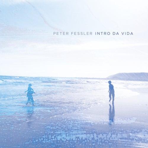 Intro da Vida by Peter Fessler