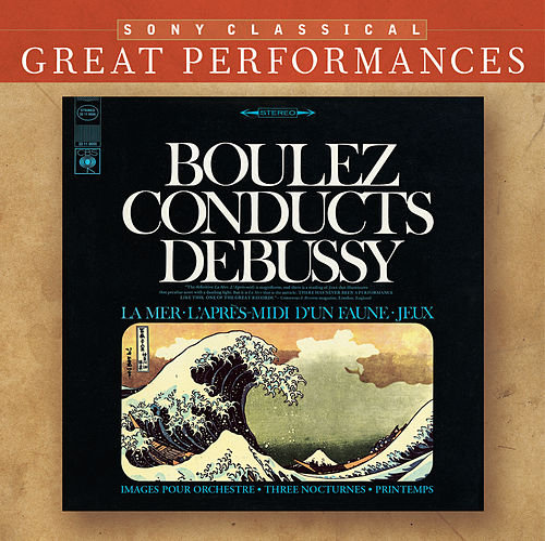Debussy: Orchestral Works (La Mer; Nocturnes; Pintemps; Jeux; Images; Prélude a l'après-midi d'un faune) [Great Performances] by Alice Chalifoux, Cleveland Orchestra, Pierre Boulez