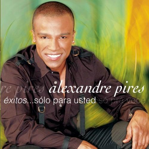 Exitos...Sólo Para Usted - So Pra' Voce de Alexandre Pires