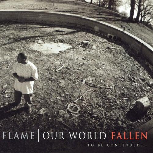Our World: Fallen von Flame