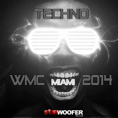 Techno WMC Miami 2014 (Subwoofer Records) von Various Artists