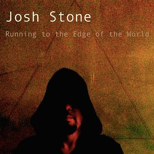 Running to the Edge of the World by Josh Stone