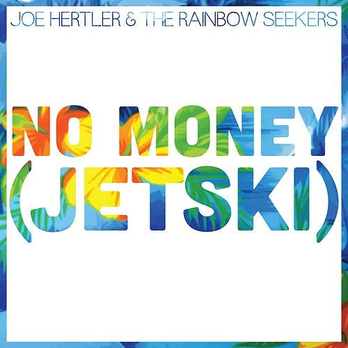 No Money (Jetski) by Joe Hertler