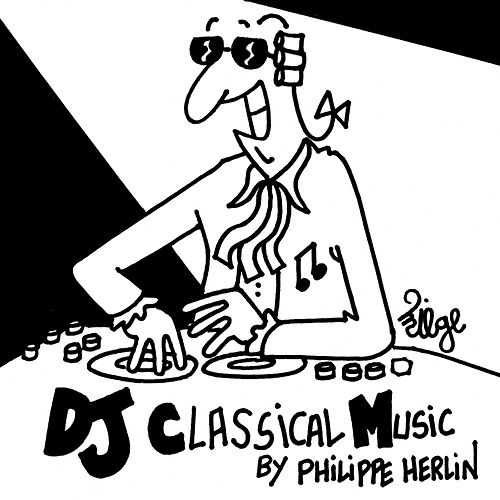 DJ Classical Music by Philippe Herlin