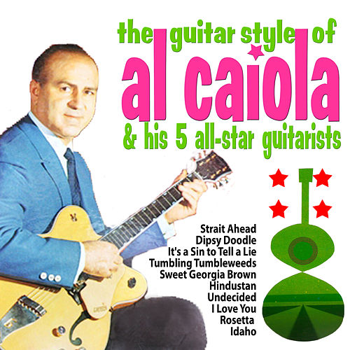 The Guitar Style of Al Caiola and His 5 All Star Guitarists by Al Caiola
