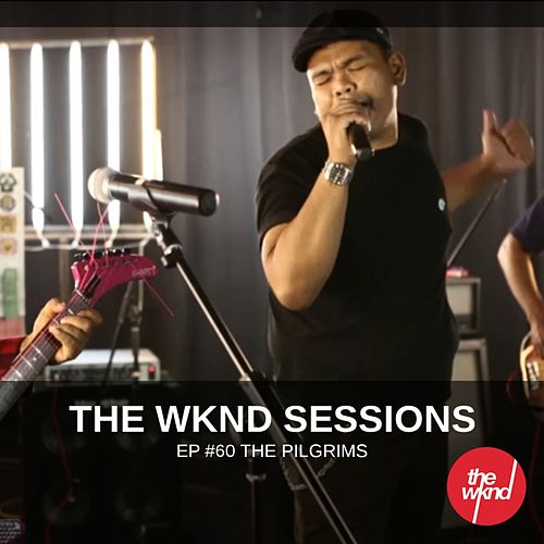 The Wknd Sessions Ep. 60: The Pilgrims by The Pilgrims