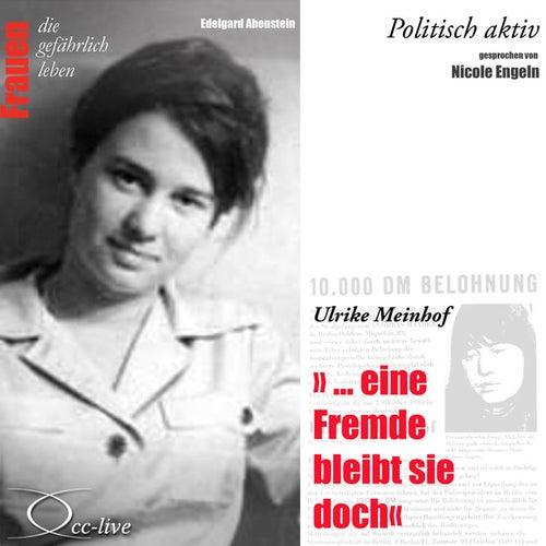 Politisch aktiv - ...eine Fremde bleibt sie doch (Ulrike Meinhof) von Nicole Engeln