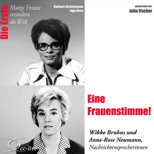 Die Erste - Eine Frauenstimme! (Wibke Bruhns Und Anne-Rose Neumann, Nachrichtensprecherinnen) von Julia Fischer