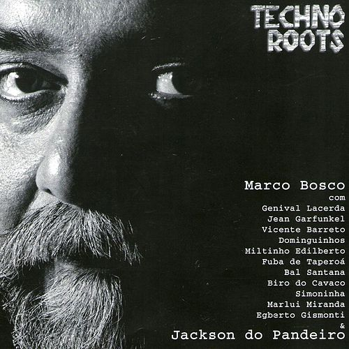 Techno Roots by Marco Bosco