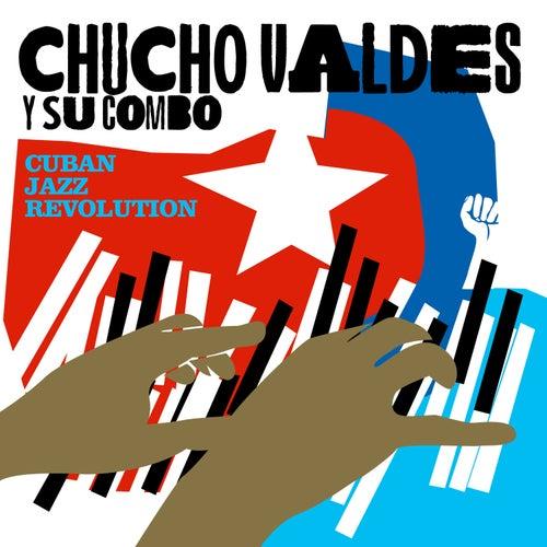 Cuban Jazz Revolution by Chucho Valdés