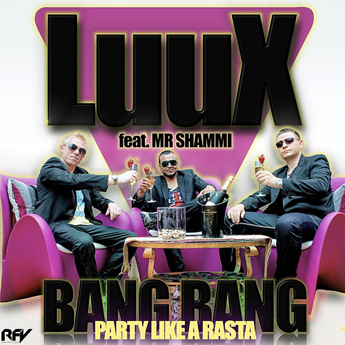 Bang Bang (Party Like a Rasta) de LuuX