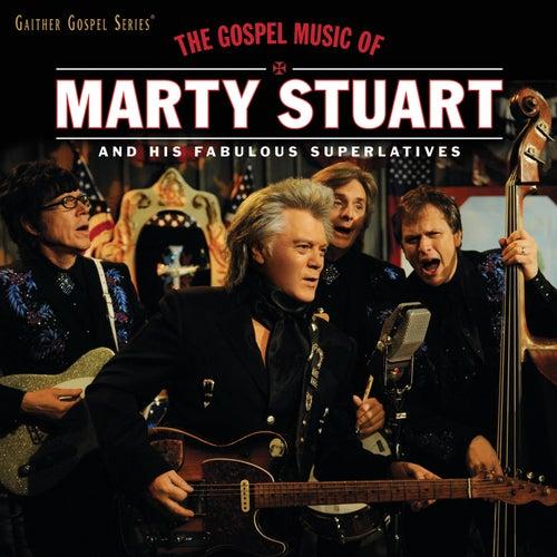 The Gospel Music Of Marty Stuart by Marty Stuart