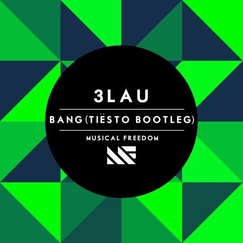 Bang (Tiësto Bootleg) von 3LAU