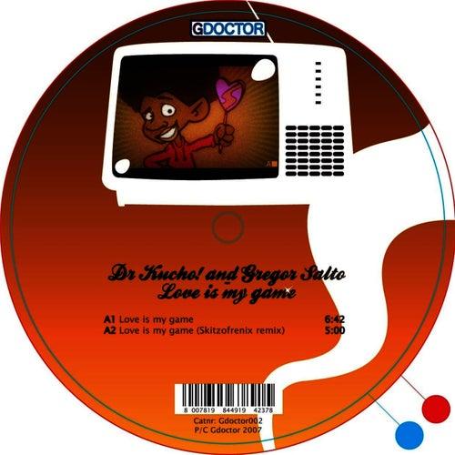 Love is My Game von Dr Kucho!