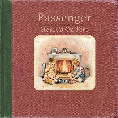 Heart's On Fire von Passenger