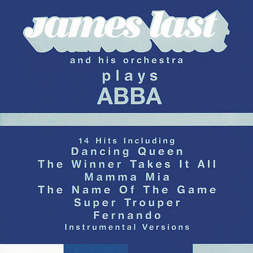 James Last Plays Abba by James Last And His Orchestra