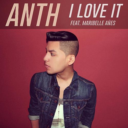 I Love It (feat. Maribelle Añes) by Anth