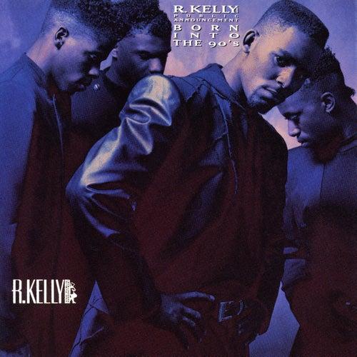 Born Into The 90's von R. Kelly