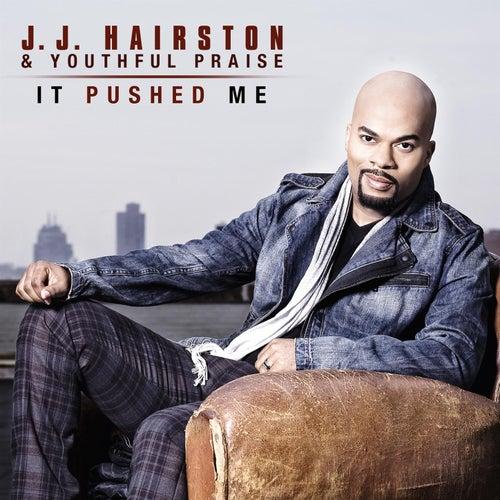 It Pushed Me - Single by J.J. Hairston