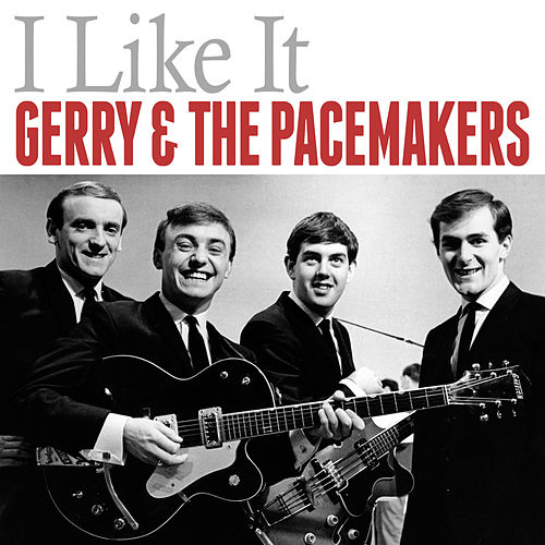 I Like It by Gerry and the Pacemakers