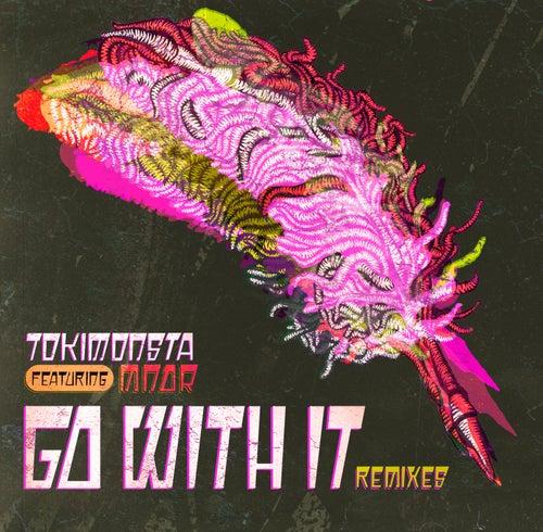 Go With It (Remixes) von TOKiMONSTA