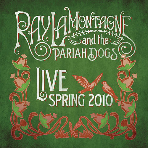 Live - Spring 2010 by Ray LaMontagne
