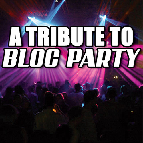 A Tribute To Bloc Party by Various Artists