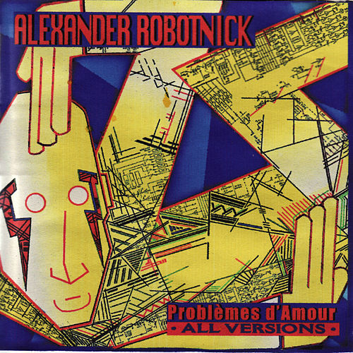 Problèmes d'Amour (All Versions) de Alexander Robotnick