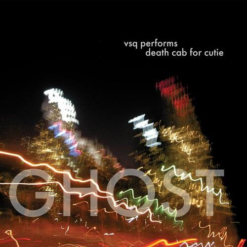 VSQ Performs Death Cab for Cutie: Ghost by Vitamin String Quartet