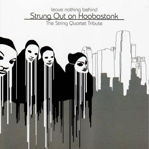 Hoobastank, Leave Nothing Behind: The String Quartet Tribute to de Vitamin String Quartet