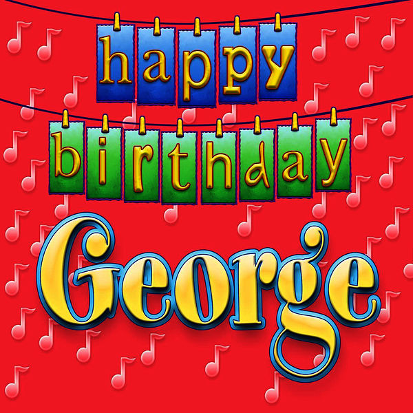Happy Birthday George (Personalized) By Ingrid DuMosch