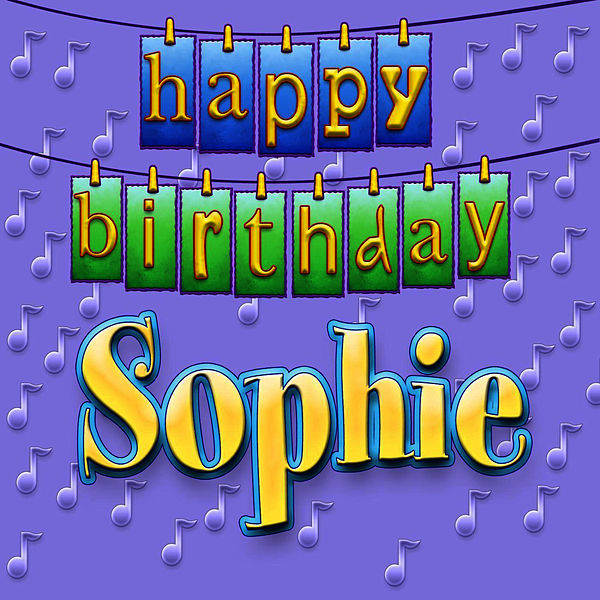 Happy Birthday Sophie (Personalized) By Ingrid DuMosch