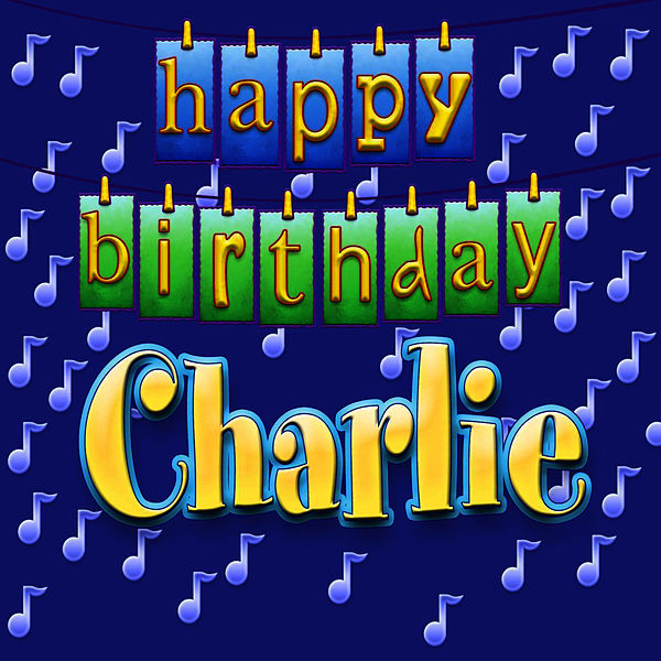 Happy Birthday Charlie Personalized By Ingrid Dumosch