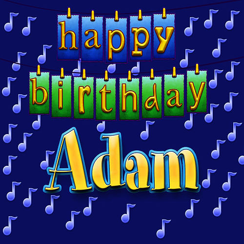 Happy Birthday Adam Personalized By Ingrid Dumosch Napster
