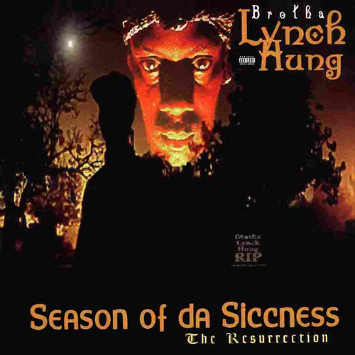 Season of Da Siccness by Brotha Lynch Hung