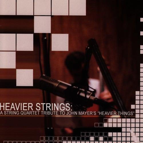 A String Quartet Tribute To John Mayer: Heavier Things - Heavier Strings de Vitamin String Quartet