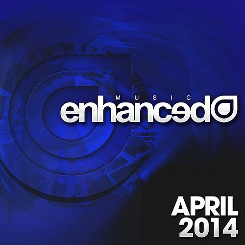 Enhanced Music: April 2014 - EP by Various Artists
