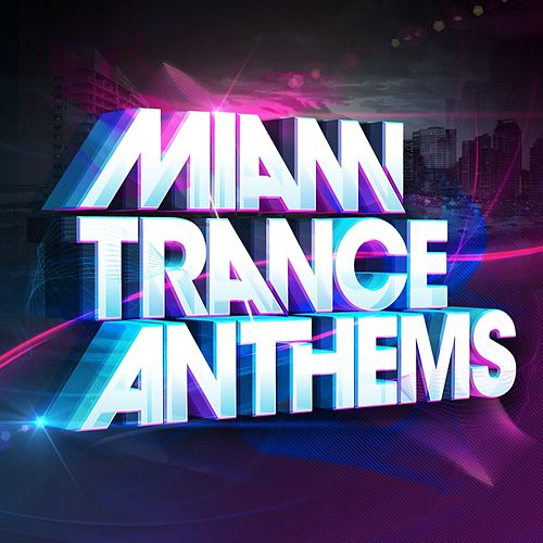 Miami Trance Anthems 2014 - EP by Various Artists