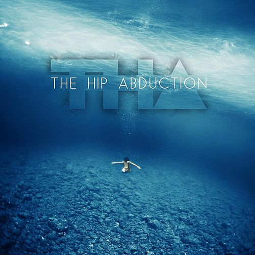 The Hip Abduction by The Hip Abduction