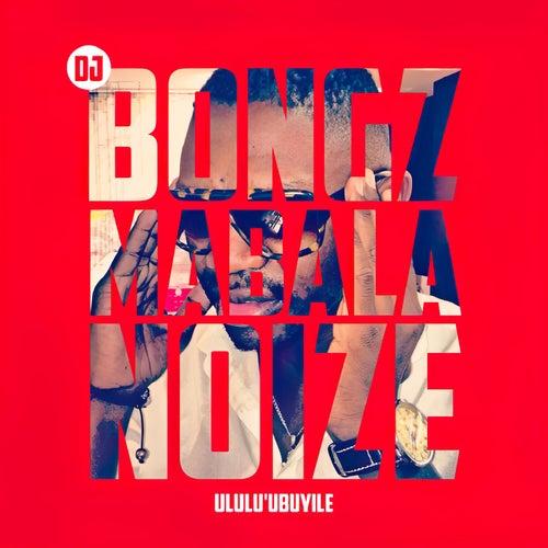 Mabala Noize de DJ Bongz