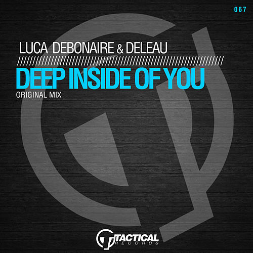 Deep Inside of You (Original Mix) von Luca Debonaire