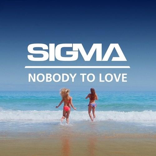 Nobody To Love de Sigma