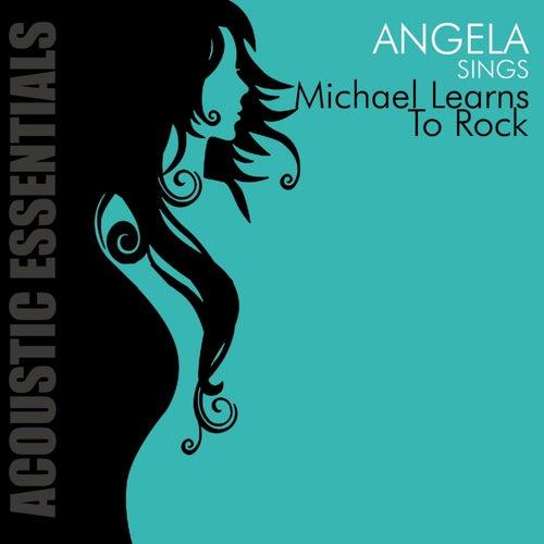 Accoustic Essentials: Angela Sings Michael Learns to Rock de Angela