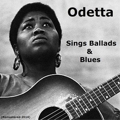 Odetta Sings Ballads and Blues (Remastered 2014) de Odetta