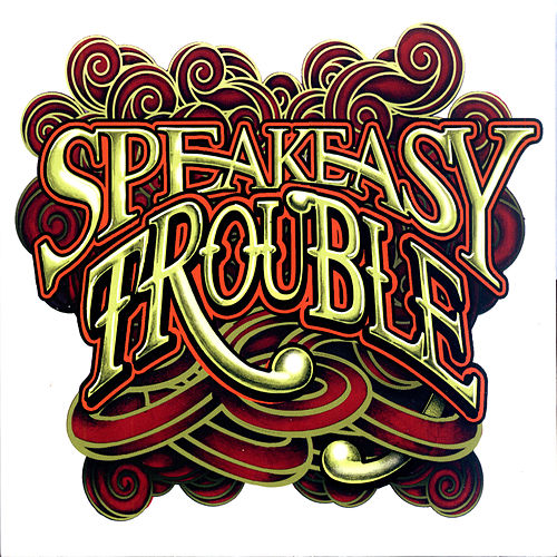 Trouble de Speakeasy
