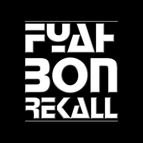 Fyah Bon von Rekall