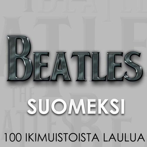 Beatles Suomeksi - 100 ikimuistoista laulua von Beatles Suomeksi - 100 ikimuistoista laulua